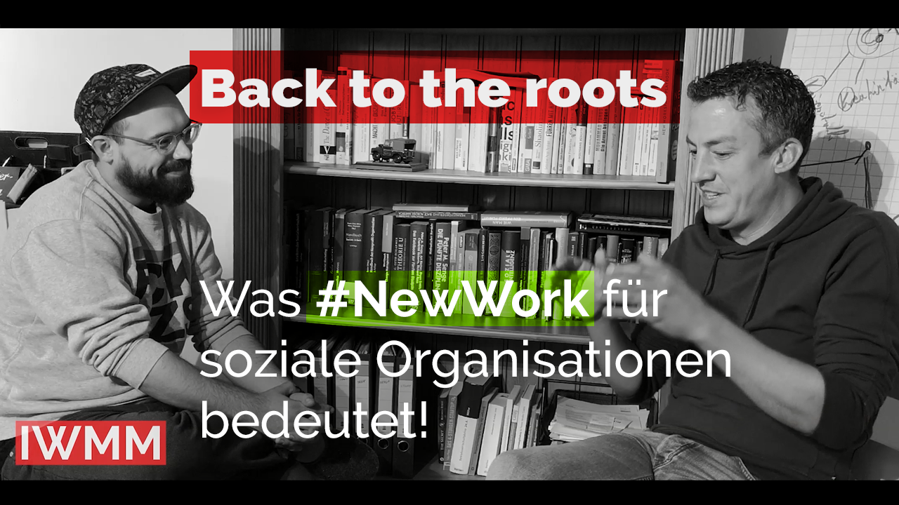 🎥 Back to the roots – Was #NewWork für soziale Organisationen bedeutet!